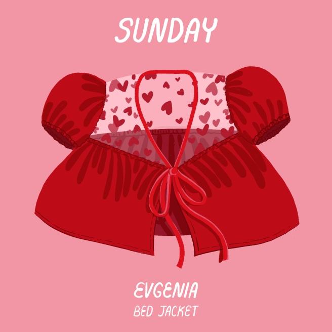 7 - Sunday - Evgenia Bed Jacket